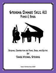 Stevens Dinner Jazz Piano and Bass #10