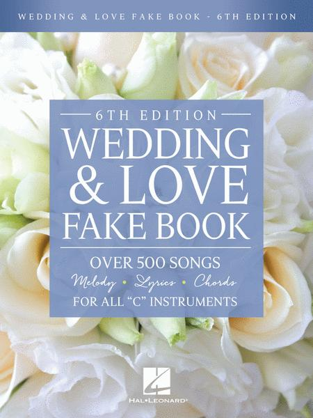 Wedding & Love Fake Book - 6th Edition