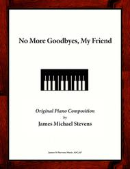 No More Goodbyes, My Friend - Piano Composition