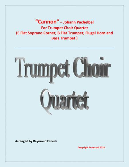 Canon - Johann Pachebel - Trumpet Choir Quartet (E Flat Soprano Cornet; B Flat Trumpet; Flugelhorn and Bass Trumpet - Intermediate/Advanced Intermediate level