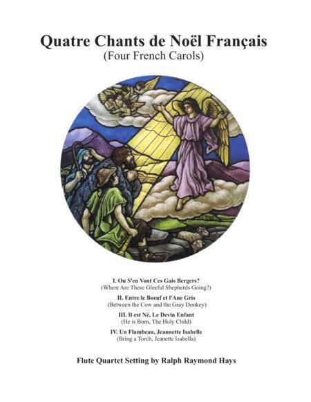 Quatre Chants de Noël Français (Four French Carols) for Flute Quartet