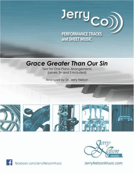 Grace Greater Than Our Sin  (2 for 1 PIANO Standalone Arr's)