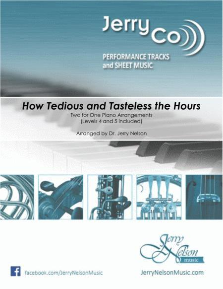 How Tedious and Tasteless the Hours (2 for 1 PIANO Standalone Arr's)