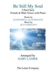 BE STILL MY SOUL (2 Part Choir for Female & Male Voices with Piano)