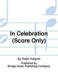 In Celebration (Score Only)
