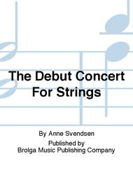 The Debut Concert For Strings