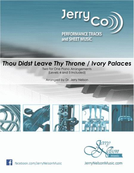 Thou Didst Leave Thy Throne / Ivory Palaces-v2  (2 for 1 PIANO Standalone Arr's)