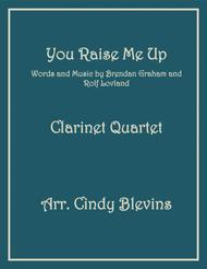 You Raise Me Up, for Clarinet Quartet with Bass Clarinet