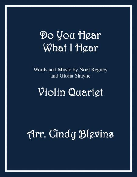 Do You Hear What I Hear, for Violin Quartet