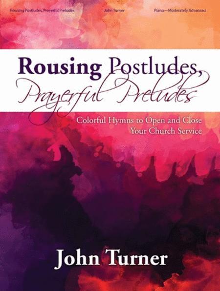 Rousing Postludes, Prayerful Preludes