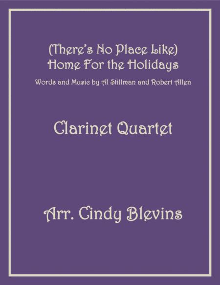 (There's No Place Like) Home For The Holidays, for Clarinet Quartet