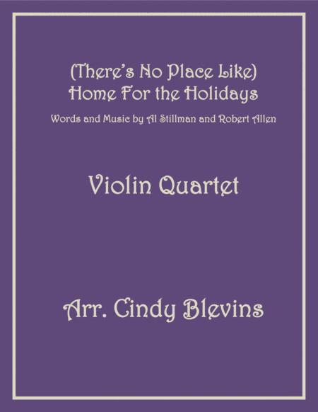 (There's No Place Like) Home For The Holidays, for Violin Quartet