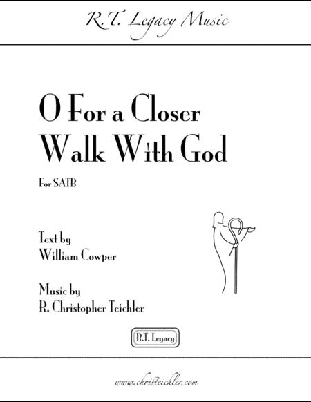 O For a Closer Walk With God - SATB