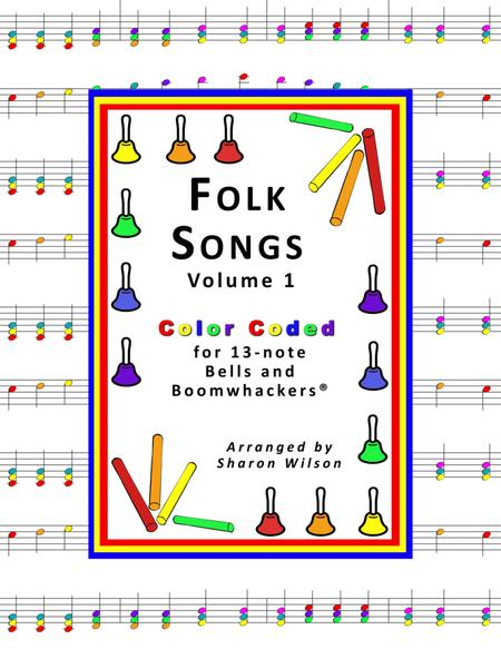 Folk Songs for 13-note Bells and Boomwhackers® (with Color Coded Notes), VOL. 1