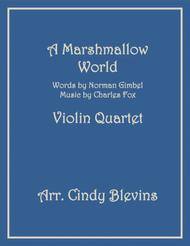 A Marshmallow World, for Violin Quartet