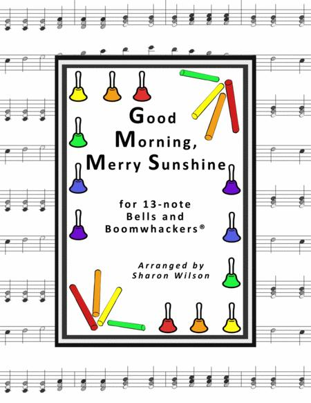 Good Morning, Merry Sunshine for 13-note Bells and Boomwhackers® (with Black and White Notes)