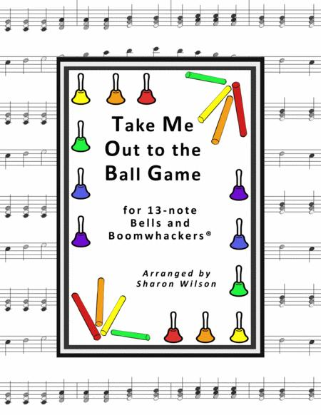 Take Me Out to the Ball Game for 13-note Bells and Boomwhackers® (with Black and White Notes)