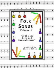 Folk Songs for 13-note Bells and Boomwhackers®  (with Black and White Notes), VOL. 1