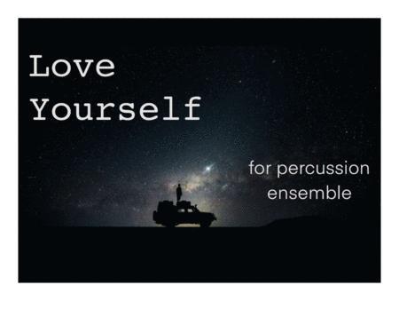 Love Yourself (Justin Bieber) for Percussion Ensemble