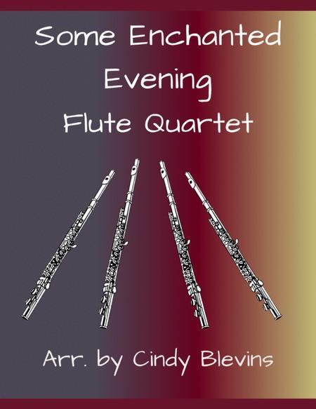 Some Enchanted Evening, arranged for Flute Quartet