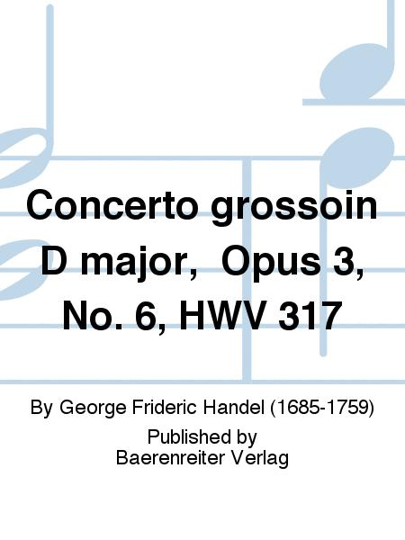 Concerto grossoin D major,  Opus 3, No. 6, HWV 317