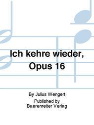 Ich kehre wieder, Opus 16