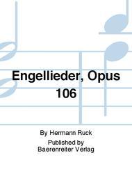 Engellieder, Opus 106
