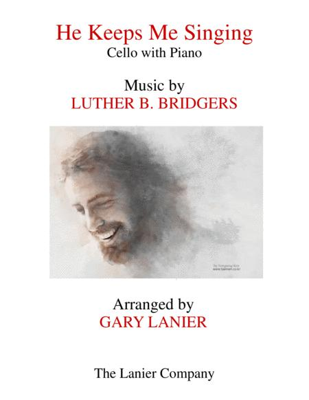 HE KEEPS ME SINGING (Cello & Piano with Score/Part)