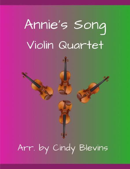 Annie's Song, for Violin Quartet