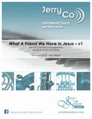 What A Friend We Have In Jesus-v1   (2 for 1 PIANO Standalone Arr's)