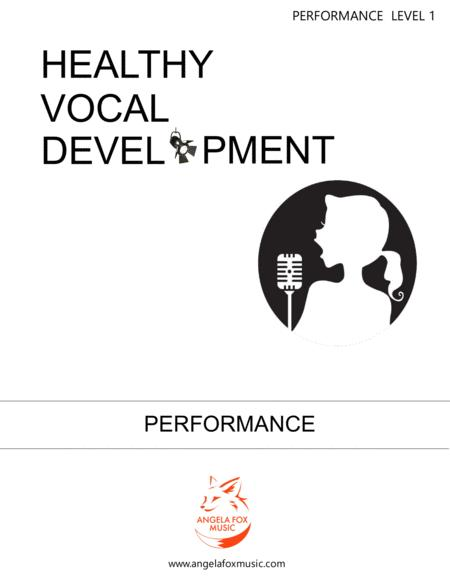 Healthy Vocal Development: Performance Book Level 1