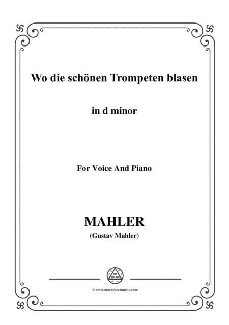 Mahler-Wo die schönen Trompeten blasen in d minor,for voice and piano