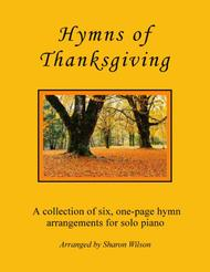 Hymns of Thanksgiving (A Collection of One-Page Hymns for Solo Piano)