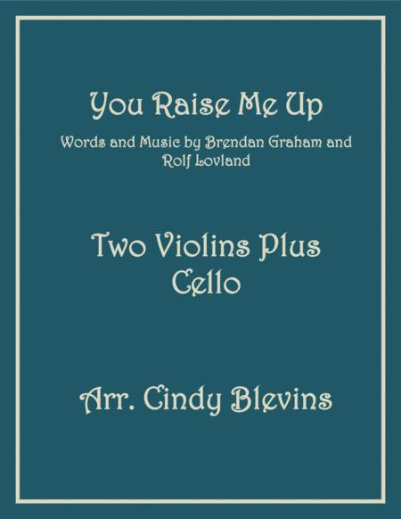 You Raise Me Up, for Two Violins and Cello