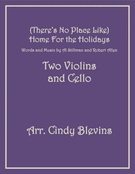 (There's No Place Like) Home For The Holidays, for Two Violins and Cello