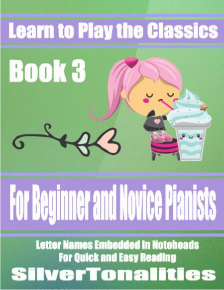 Learn to Play the Classics Book 3