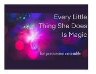 Every Little Thing She Does Is Magic (Sting) for Percussion Ensemble