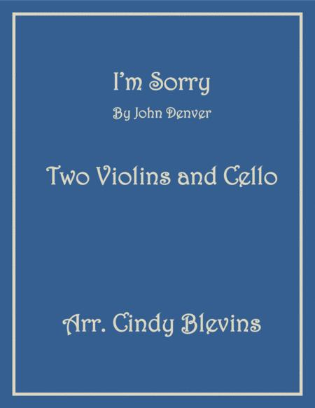 I'm Sorry, for  Two Violins and Cello