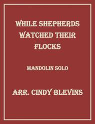 While Shepherds Watched, for Mandolin Solo