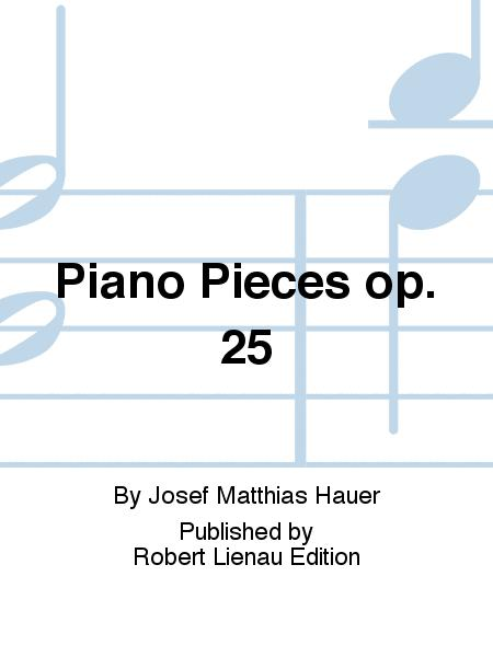 Piano Pieces op. 25