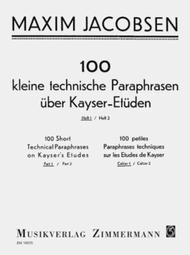 100 kleine technische Paraphrasen ueber Kayser-Etueden Heft 1