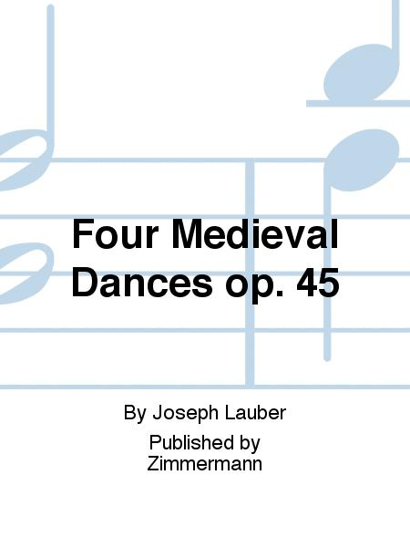 Four Medieval Dances op. 45