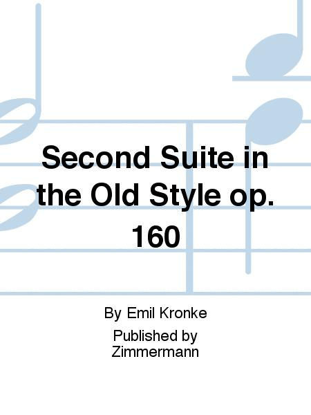 Second Suite in the Old Style op. 160
