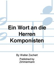 Ein Wort an die Herren Komponisten