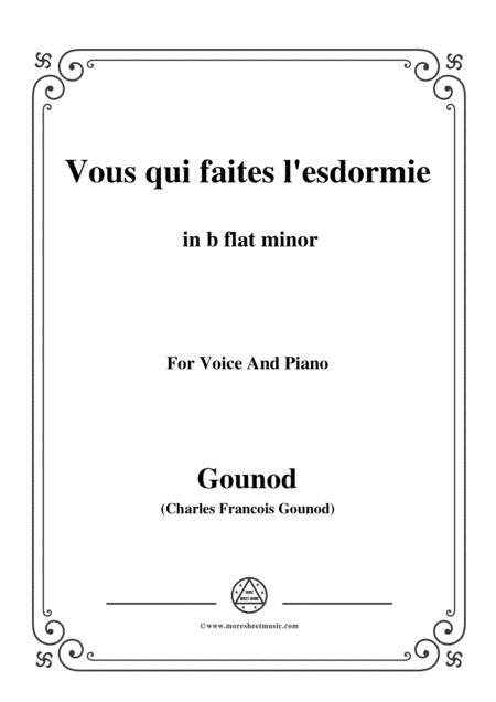 Gounod-Vous qui faites l'esdormie in b flat minor, for Voice and Piano