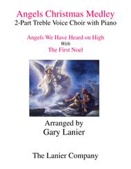 ANGELS CHRISTMAS MEDLEY (2-Part Treble Voice Choir with Piano)