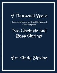 A Thousand Years, for Two Clarinets and Bass Clarinet