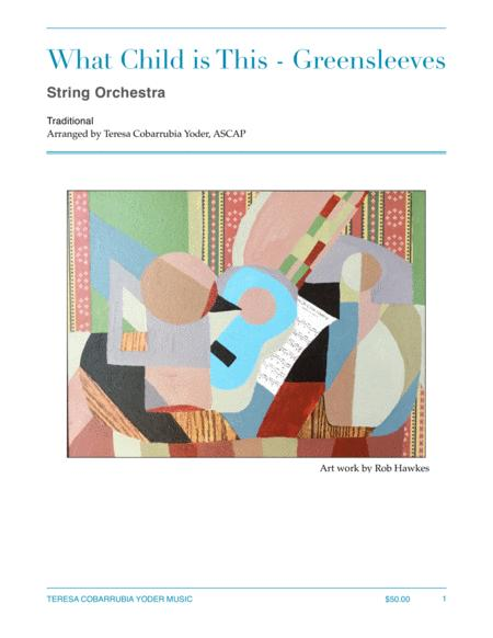 What Child is This - Greensleeves, String Orchestra arranged by Teresa Cobarrubia Yoder, ASCAP