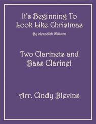 It's Beginning To Look Like Christmas, for Two Clarinets and Bass Clarinet