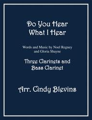 Do You Hear What I Hear, for Two Clarinets and Bass Clarinet